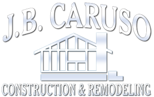 J.B. Caruso Construction & Remodeling